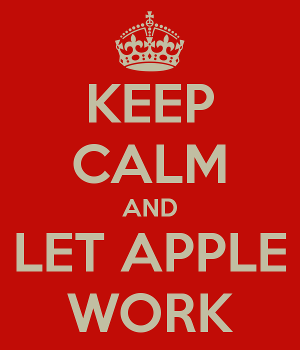 Keep Calm and Let Apple Work